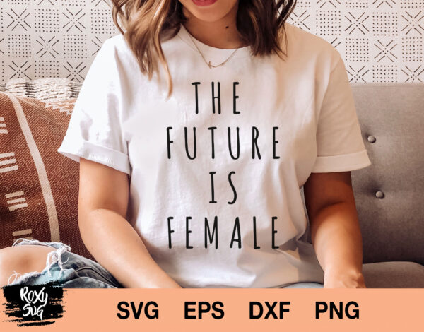 The future is female svg